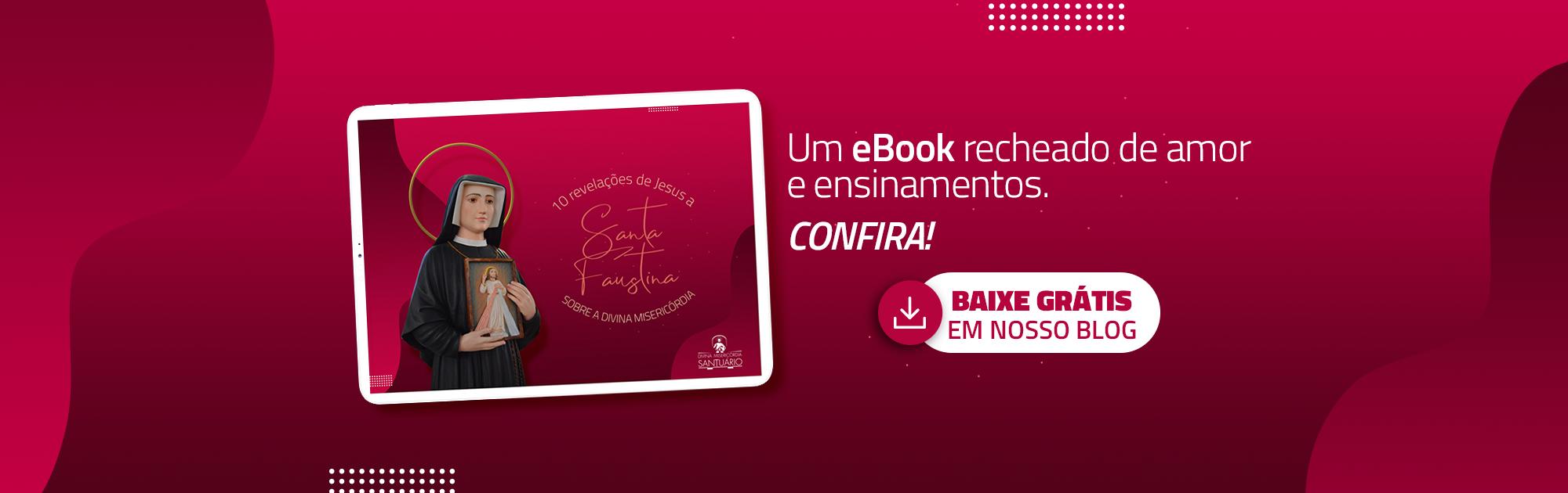 Banner-Blog-Ebook-10-coisas-que-Jesus-revelou-a-Santa-Faustina-sobre-a-Divina-Misericórdia-Santuário-da-Divina-Misericórdia